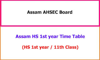 Assam AHSEC 1st year Routine 2021