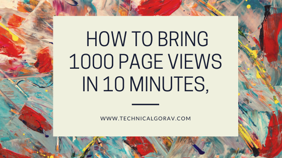 How to bring 1000 page views in 10 minutes,WEBSITE_TRAFFIC