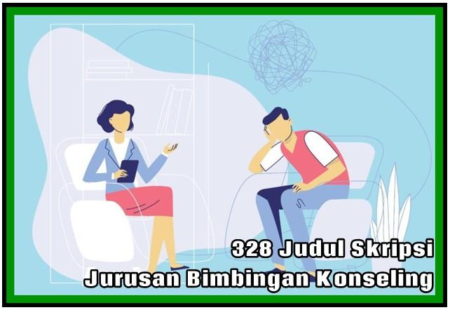 328 Judul Skripsi Jurusan Bimbingan Konseling Mudah Dikerjakan