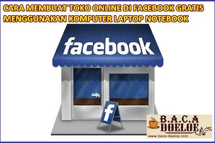 Cara membuat Toko Online di Facebook Gratis melalui Komputer PC Laptop Notebook