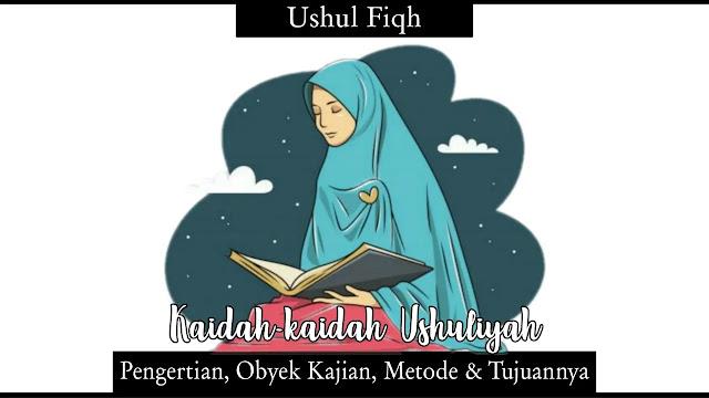 Qowa'idul Ushuliyah