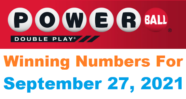 PowerBall Double Play Winning Numbers for September 27, 2021