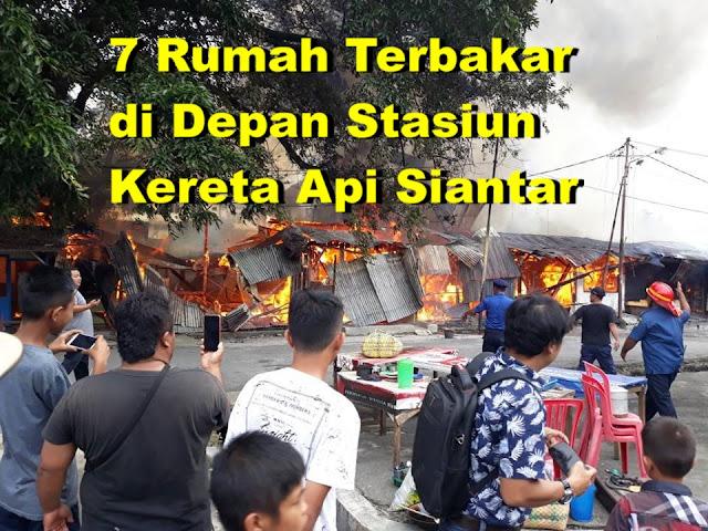 7 Rumah Terbakar di Depan Stasiun Kereta Api Siantar