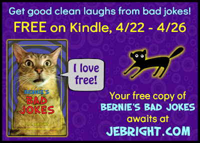 Get good clean laughs from bad jokes! FREE on Kindle, 4/22-4/26. Your free copy of Bernie's Bad Jokes awaits at JEBright.com. Bernie says: I love free!