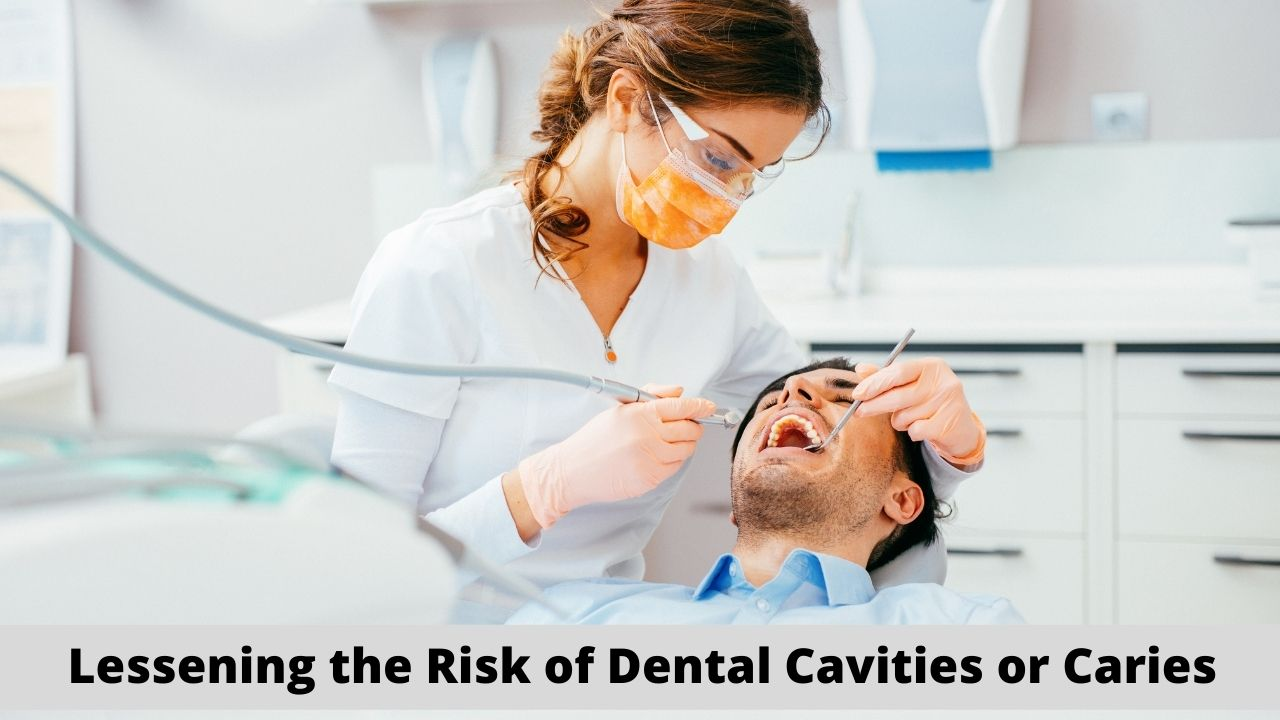 Lessening the Risk of Dental Cavities or Caries