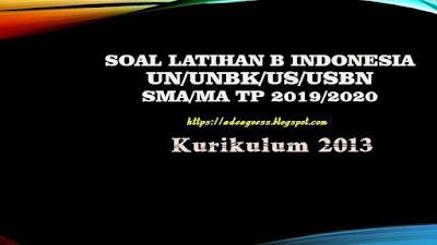 Download Soal Latihan B INDONESIA UN/UNBK/US/USBN SMA/MA Beserta Kunci Jawaban