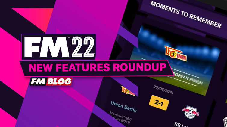 Football Manager 2022 - New Features Roundup | FM22