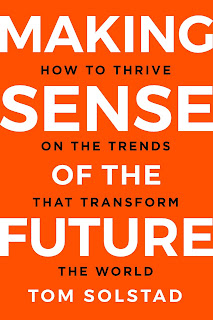 Making sense of the future: How to thrive on the trends that transform the world (Author Interview)