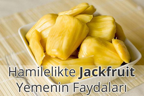 Hamilelikte Jackfruit Faydaları