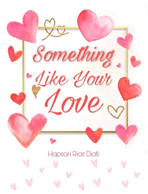 Novel Something Like Your Love Karya Hapsari Rias Diati PDF