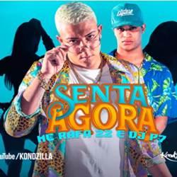 Baixar Senta Agora - MC Rafa 22 e DJ P7 Mp3