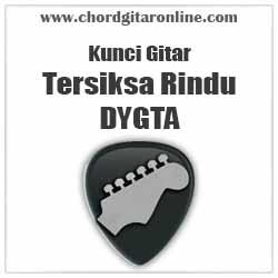Chord Dygta Tersiksa Rindu