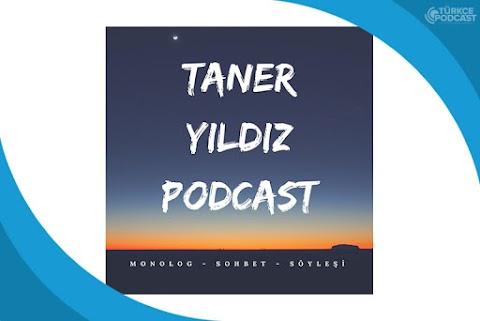 Taner Yıldız Podcast