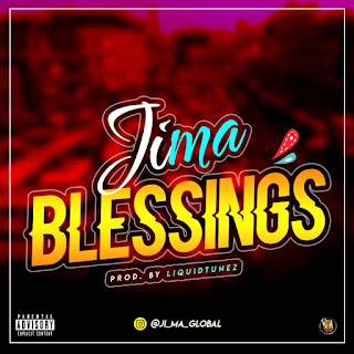 Jima – Blessings (Download Mp3) | Prod. By Liquidtunez