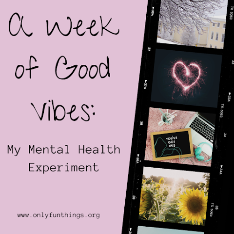 A Week of Good Vibes: My Mental Health Experiment