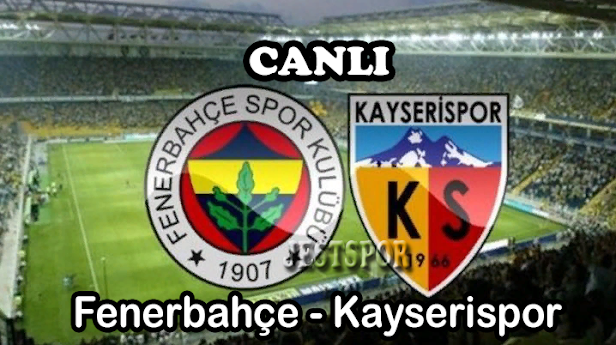 Fenerbahçe - Kayserispor Jestspor izle