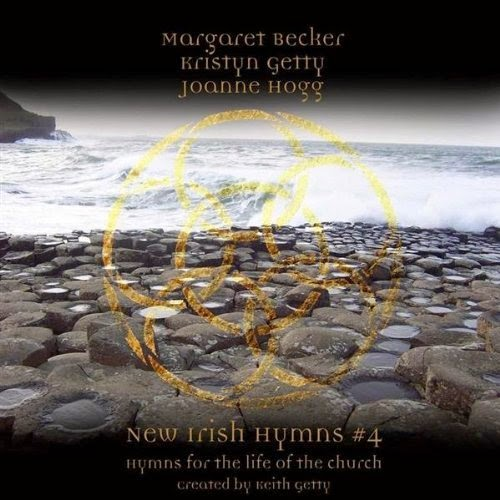 Margaret Becker, Kristyn Getty, Joanne Hogg - New Irish Hymns 4 - Hymns For The Life Of The Church (2005)