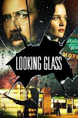 Looking Glass (2018) กระจกสะท้อนเงา