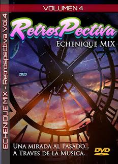 ECHENIQUE MIX - RETROSPECTIVA MEGAMIX (Vol. 4) (2020) [MP3]