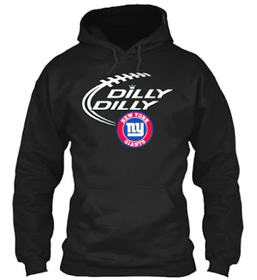 DILLY DILLY New York Giants T Shirt and Hoodie
