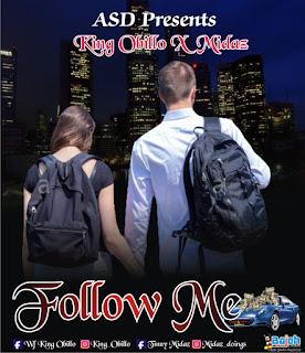[Music] King Obillo Ft Midaz - Follow Me