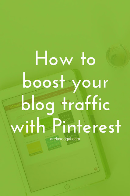 How to Easily Boost Your Blog Traffic from Pinterest | arelaxedgal.com