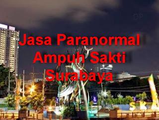 Jasa Paranormal Ampuh Sakti Surabaya