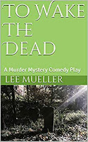 To Wake The Dead by Lee Mueller