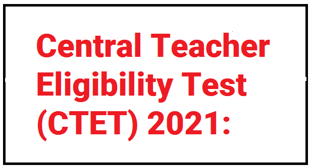 CTET Apply Online & CTET Exam Information 2021