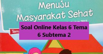 Soal Online Kelas 6 Tema 6 Subtema 2 Membangun Masyarakat Sejatera