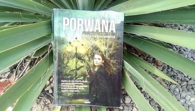 """""""Porwana"""" Róża Lewanowicz"""