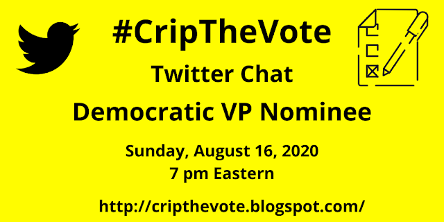 Yellow graphic with a black Twitter bird icon on the left and a ballot box on the right. Black text reads: #CripTheVote Twitter Democratic VP Nominee - Sunday, August 16, 2020, 7 PM Eastern - http:cripthevote.blogspot.com