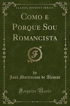 Como e Porque Sou Romancista - José de Alencar
