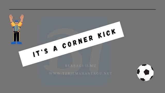 It's a corner kick