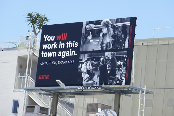 You will work in this town agaiN thank you Netflix billboard