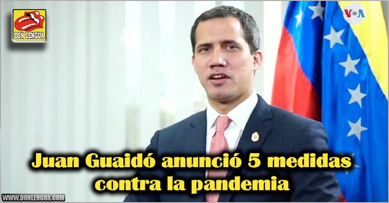 Juan Guaidó anunció 5 medidas contra la pandemia