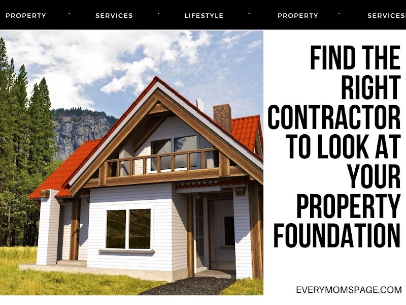 Find the Right Contractor to Look at Your Property Foundation