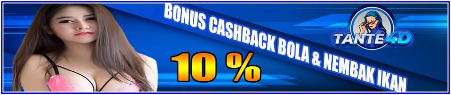 BONUS CASHBACK BOLA DAN NEMBAK IKAN 10%