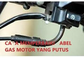 Cara Memperbaiki Kabel Gas Motor Yang Putus Dengan Gampang