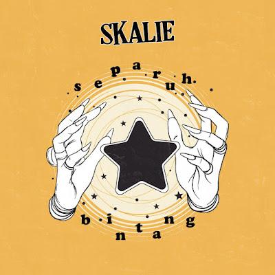 Single Baru Separuh Bintang dari Skalie