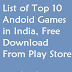 List of Top 10 Android Games in India, Free Download 2020