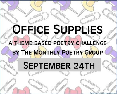 Office Supplies, a monthly multi blogger poetry writing challenge based on a theme. | Graphic property of www.BakingInATornado.com | #poetry