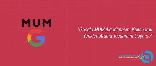 Google MUM Algoritmasını Kullanarak Yeniden Arama Tasarımını Duyurdu