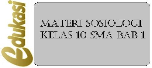 Materi Sosiologi Kelas 10 SMA BAB 1