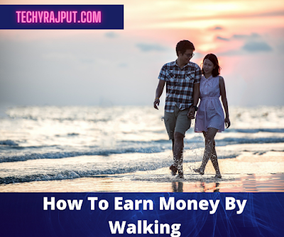 How to earn money by walking