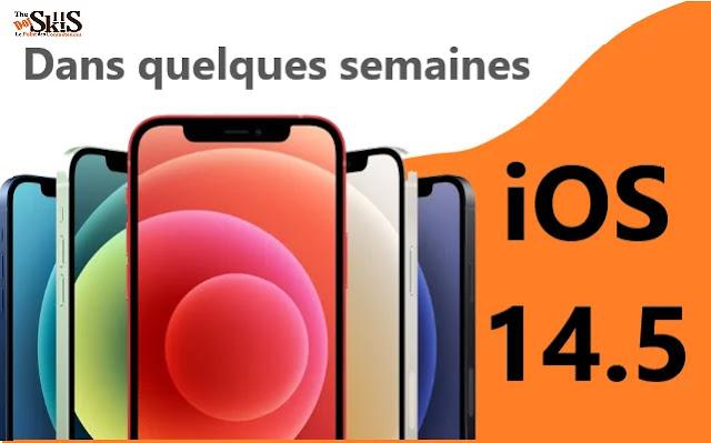 La dernière mise à jour iOS 14.5 sortira dans quelques semaines.