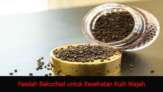 Faedah Bakuchiol untuk Kesehatan Kulit Wajah