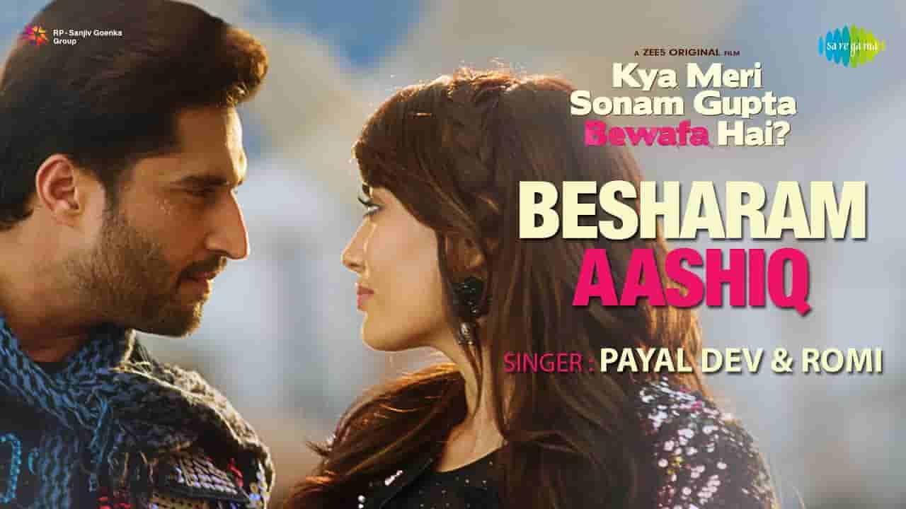 बेशर्म आशिक़ Besharam aashiq lyrics in Hindi Payal Dev x Romi Kya meri sonam gupta bewafa hai Bollywood Song