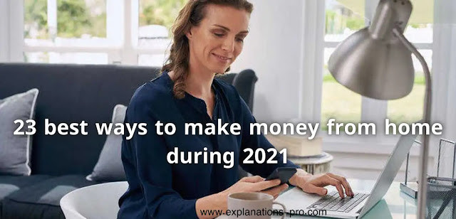 23 best ways to make money from home during 2021