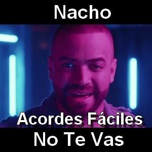 Nacho - No Te Vas (facil)